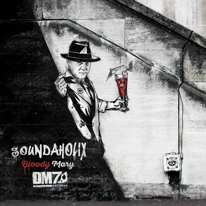DM7 Records - SOUNDAHOLIC - Bloody Mary