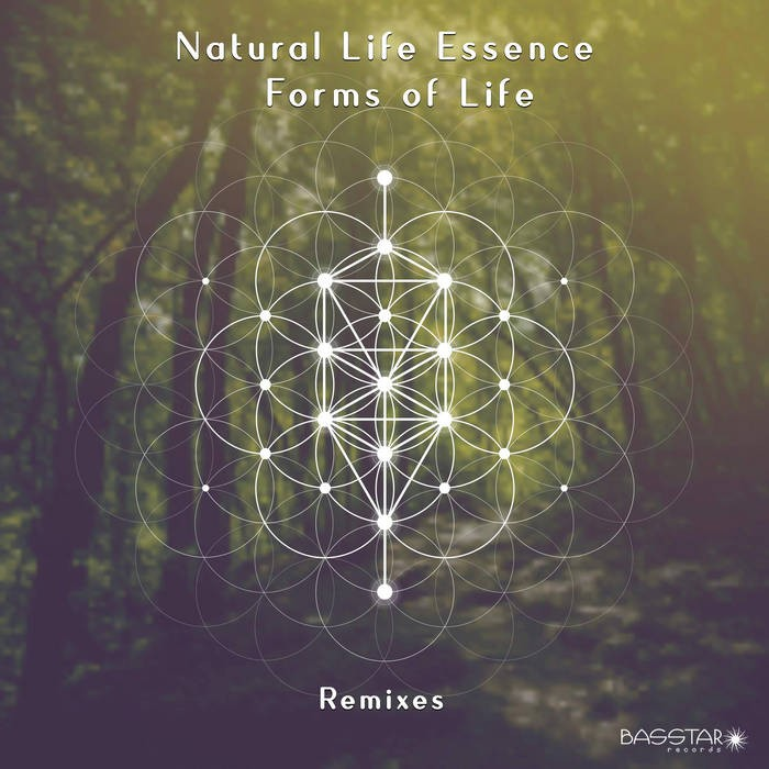 Bass-Star Records - NATURAL LIFE ESSENCE - Forms Of Life Remixes