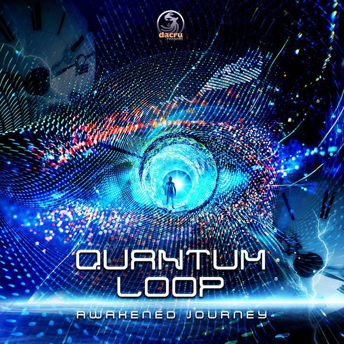Dacru Records - QUANTUM LOOP - Awakened Journey
