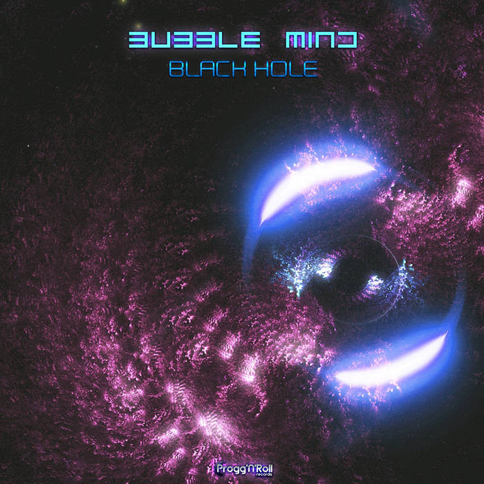 ProggNRoll Records - BUBBLE MIND - Black Hole