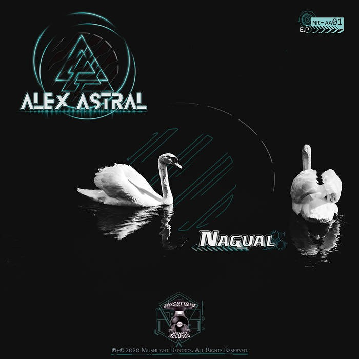 Mushlight Records - ALEX ASTRAL - Nagual