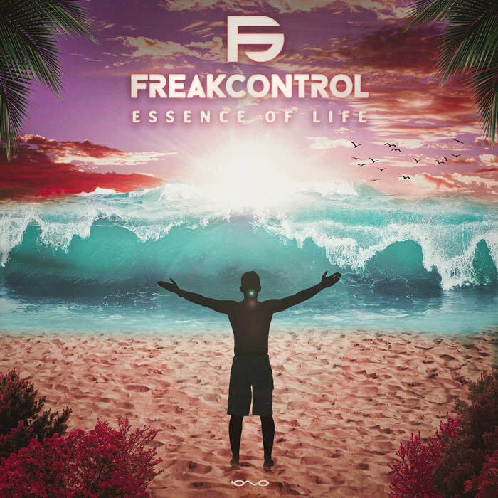 Iono Music - FREAK CONTROL - Essence of Life