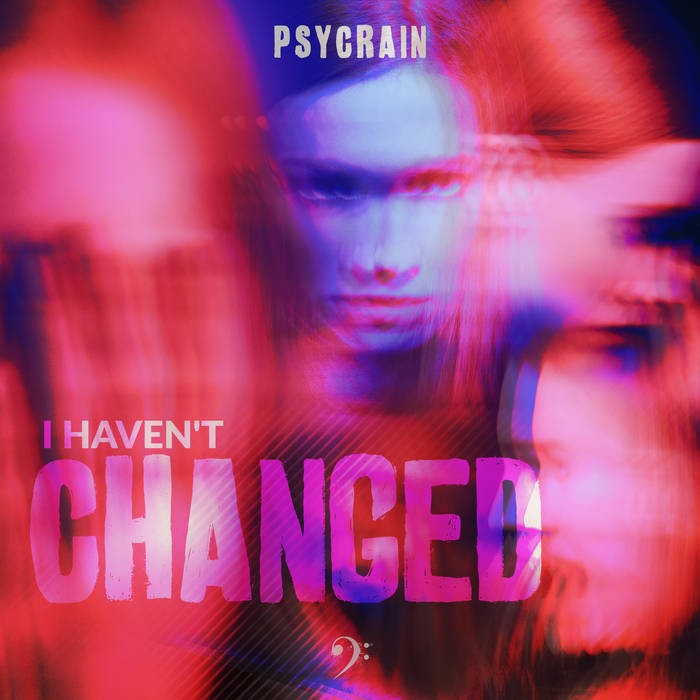 bassclef records - PSYCRAIN - I Haven't Changed