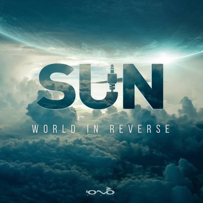 Iono Music - SUN (GR) - World in Reverse