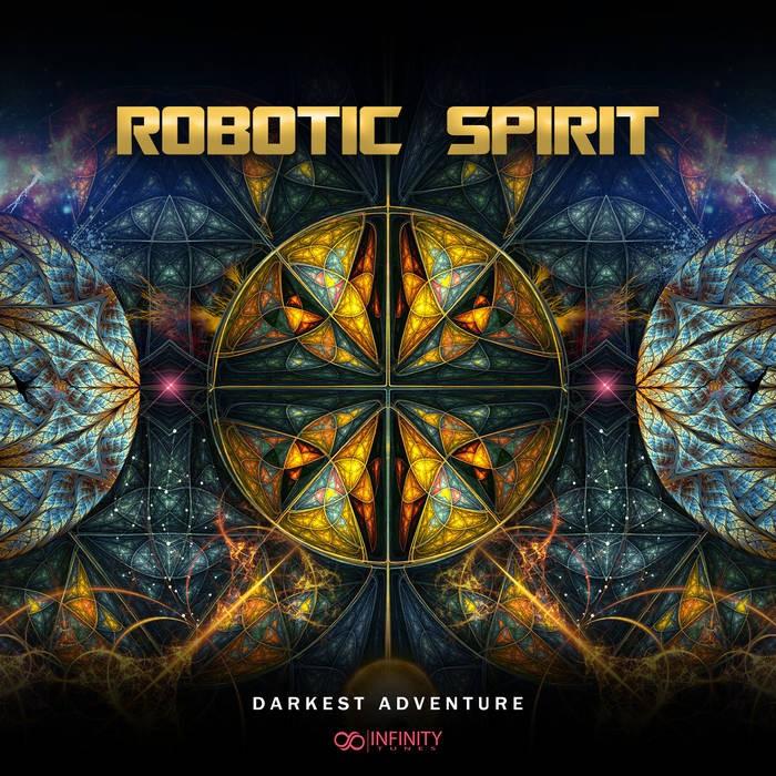 Infinity Tunes Records - ROBOTIC SPIRIT - Darkest Adventure