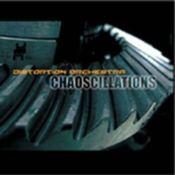 Relativity Records - DISTORTION ORCHESTRA - chaoscillations