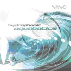 Nano Records - HYDROPHONIC - aquabatics