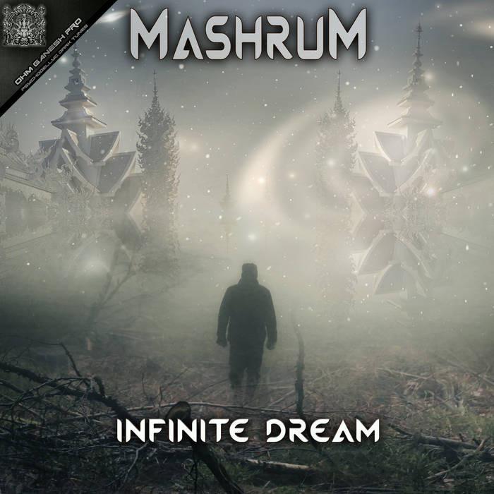 Ohm Ganesh Pro - MASHRUM - Infinite Dream