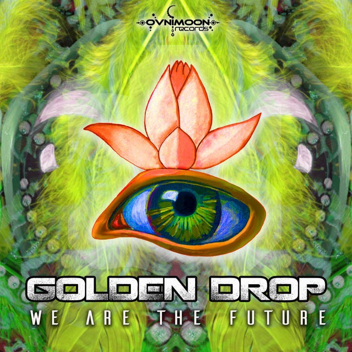 Ovnimoon Records - GOLDEN DROP - We Are The Future