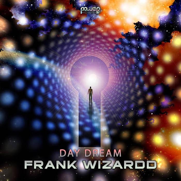Power House - FRANK WIZARDD - Day Dream