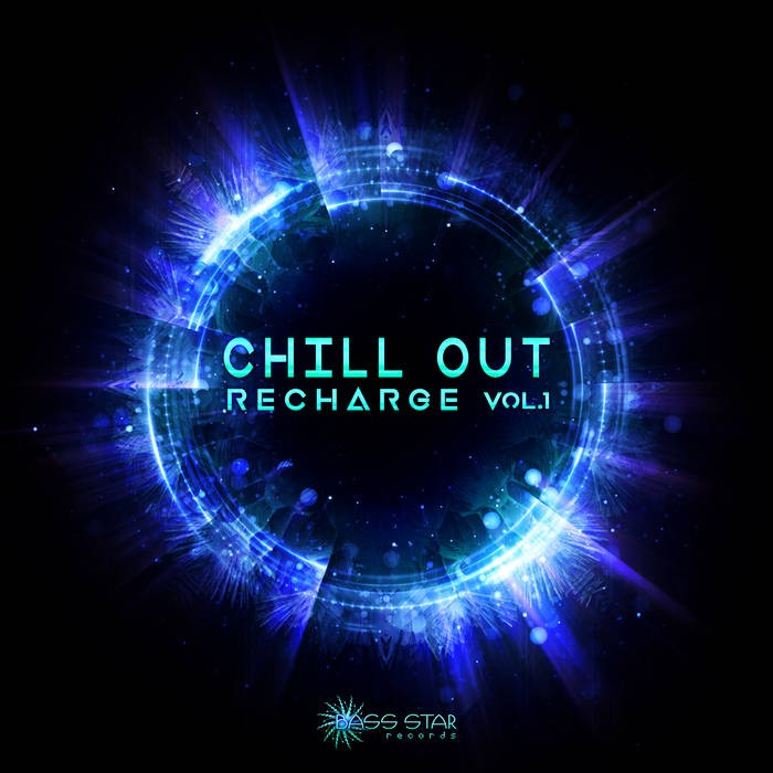 Bass-Star Records - BASS MUSIC - Chill Out Recharge Vol. 1