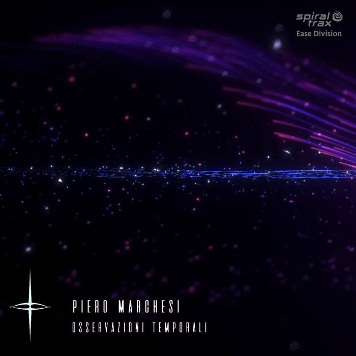 Spiral Trax Records - PIERO MARCHESI - Osservazioni Temporali