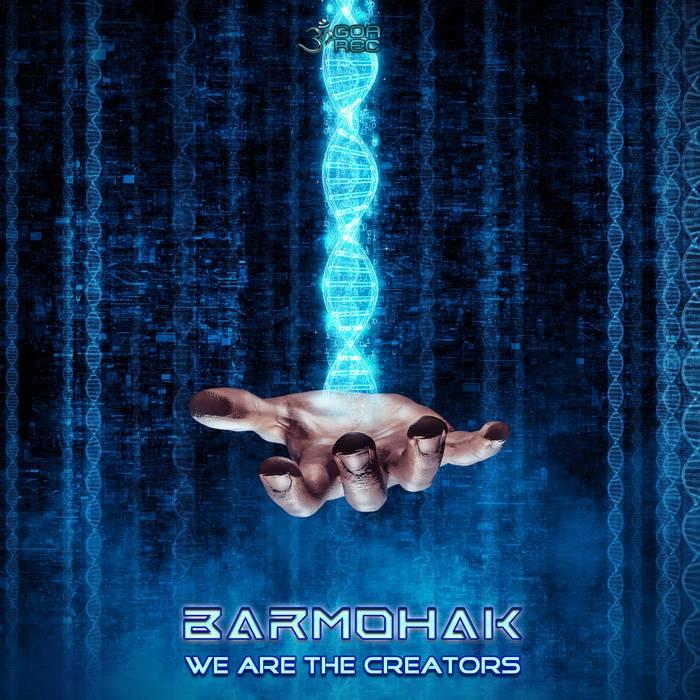Goa Records - BARMOHAK - We Are The Creators
