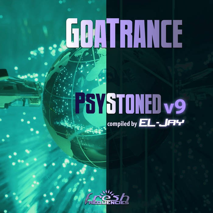 Fresh Frequencies - EL CALIFE - GoaTrance PsyStoned Compiled by EL-Jay, Vol. 9
