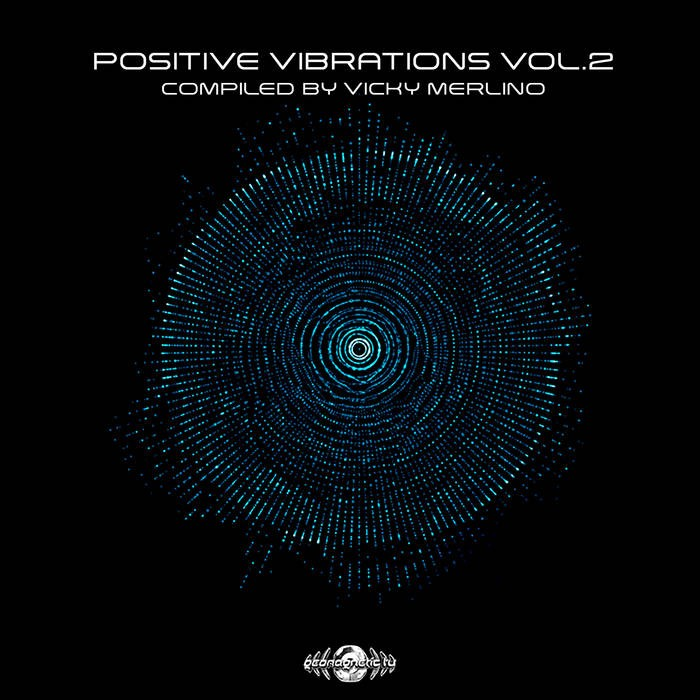 Geomagnetic.tv - VICKY MERLINO - Positive Vibrations Vol. 2 - Compiled By Vicky Merlino