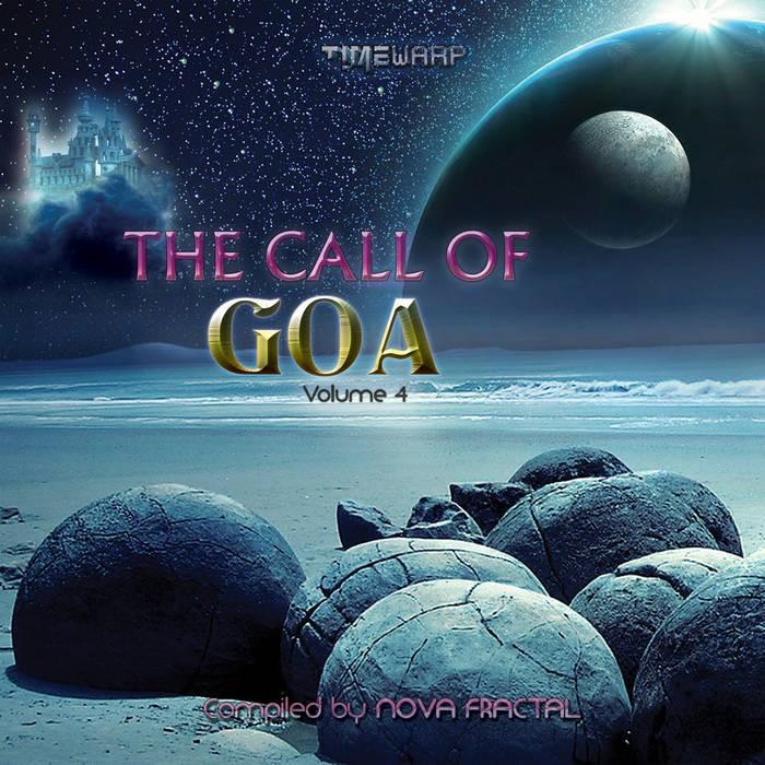 Timewarp Records - NOVA FRACTAL - The Call Of Goa Vol.4 by Nova Fractal