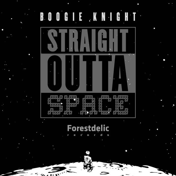 Forestdelic Records - BOOGIE KNIGHT - Straight Outta Space