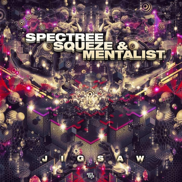 Nataraja Records - SPECTREE, SQUEZE, MENTALIST - Jigsaw