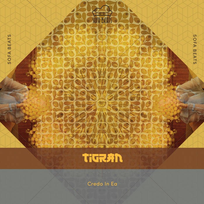 Sofa Beats Records - TIGRAN - Credo in Ea