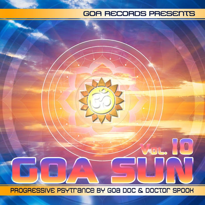 Goa Records - GOA DOC, DOCTOR SPOOK - Goa Sun Vol. 10 by Goa Doc and Doctor Spook