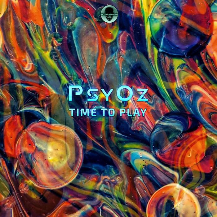 Hi-Trip Records - PSYOZ - Time To Play