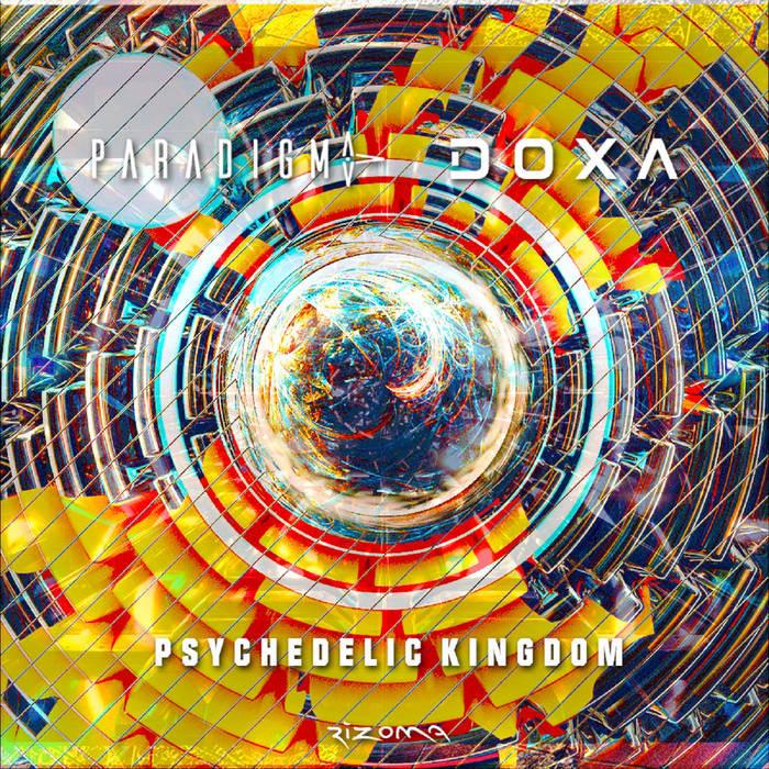 Rizoma Records - PARADIGMA (BR), DOXA (FR) - Psychedelic Kingdom
