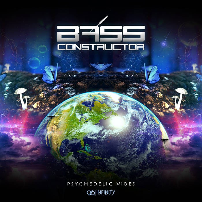 Infinity Tunes Records - BASS CONSTRUCTOR - Psychedelic Vibes