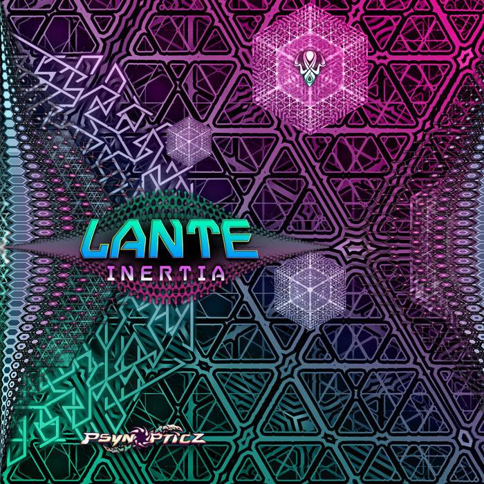 Psynopticz Records - LANTE - Inertia