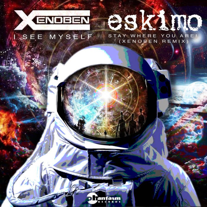 Phantasm Records - XENOBEN, ESKIMO - I See Myself
