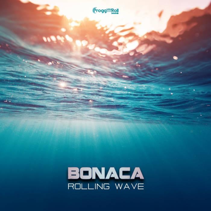 ProggNRoll Records - BONACA - Rolling Wave