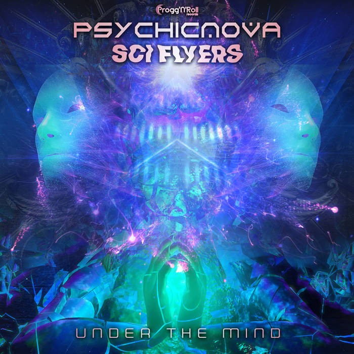 ProggNRoll Records - PSYCHICNOVA, SCI-FLYERS - Under The Mind