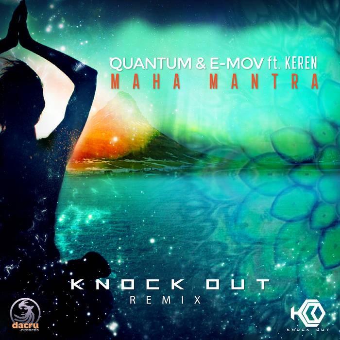 Dacru Records - QUANTUM, E-MOV, KEREN - Maha Mantra (Knock Out Remix)