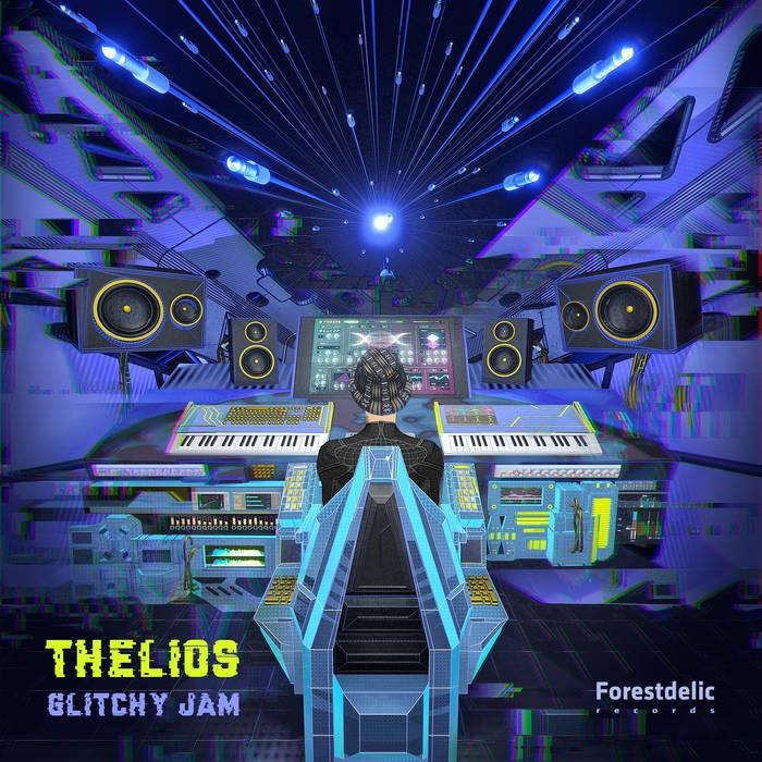 Forestdelic Records - THELIOS - Glitchy Jam