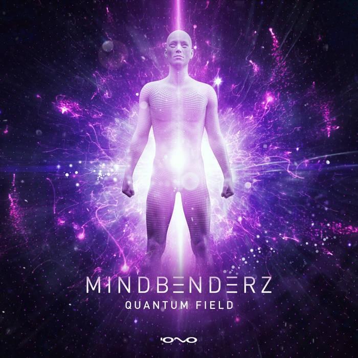 Iono Music - MINDBENDERZ - Quantum Field