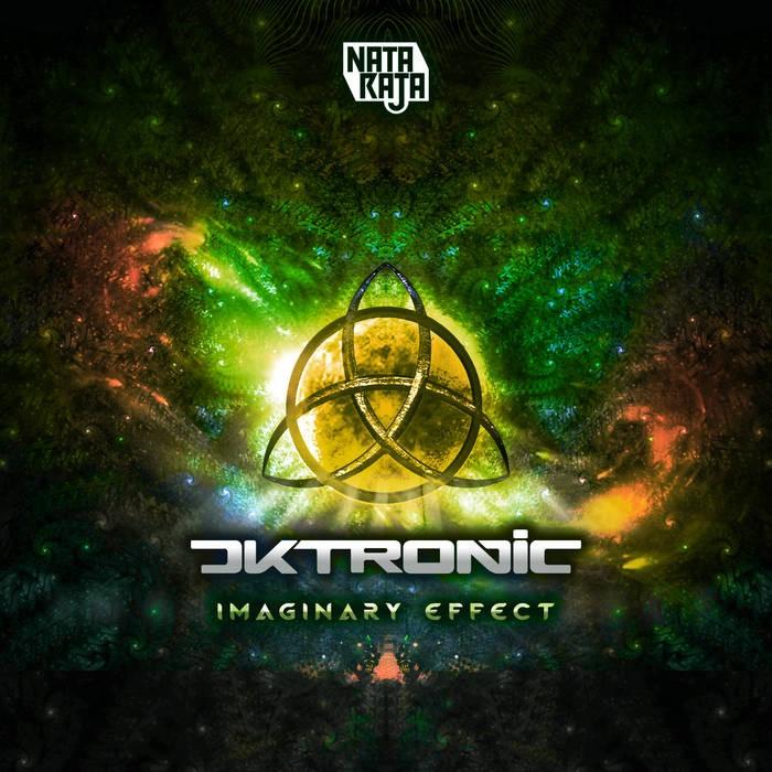 Nataraja Records - DKTRONIC - Imaginary Effect