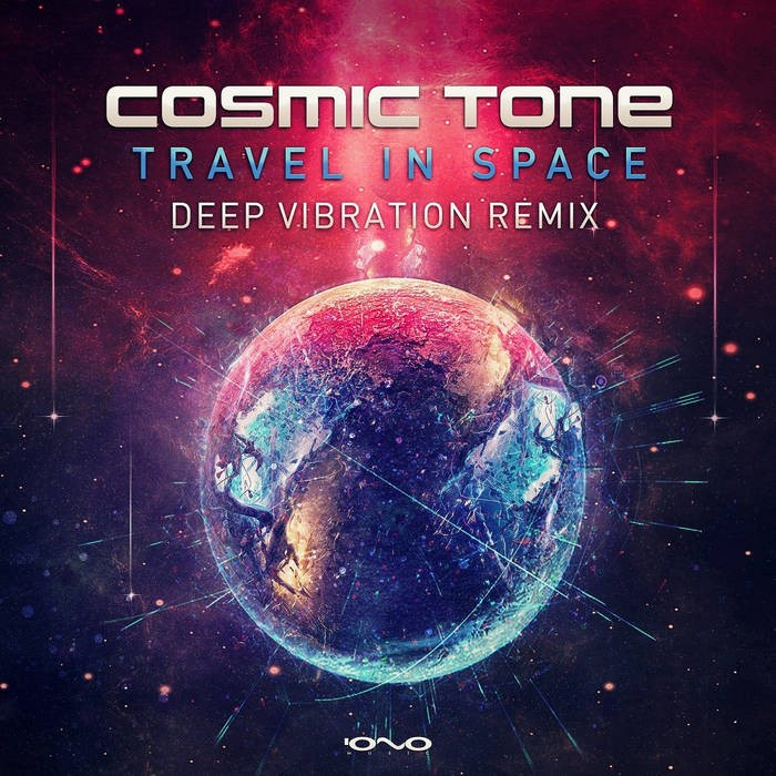 Iono Music - COSMIC TONE - Travel in Space (Deep Vibration Remix)