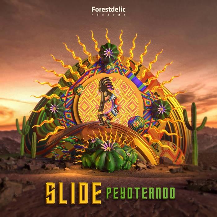 Forestdelic Records - SLIDE - Peyoteando