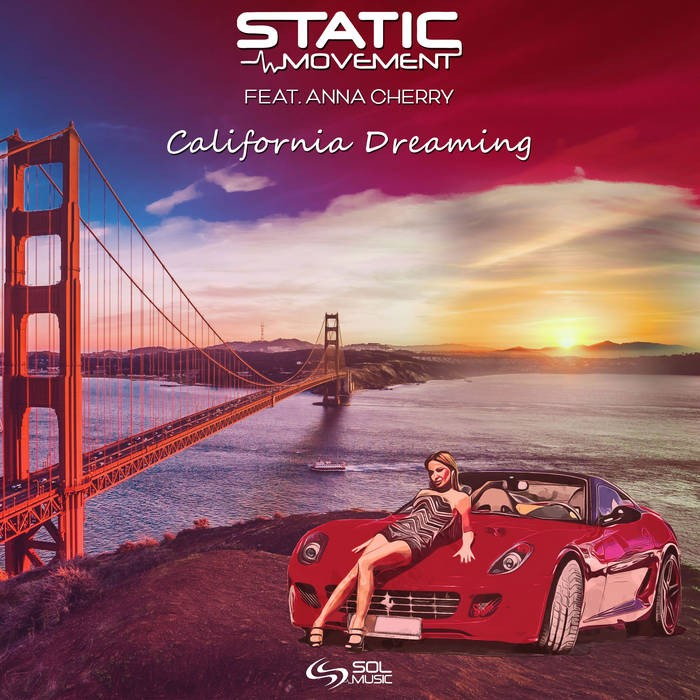Sol Music - STATIC MOVEMENT - California Dreaming