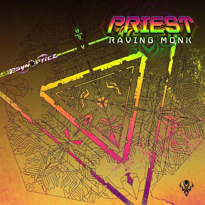 Psynopticz Records - PRIEST - Ravink Monk