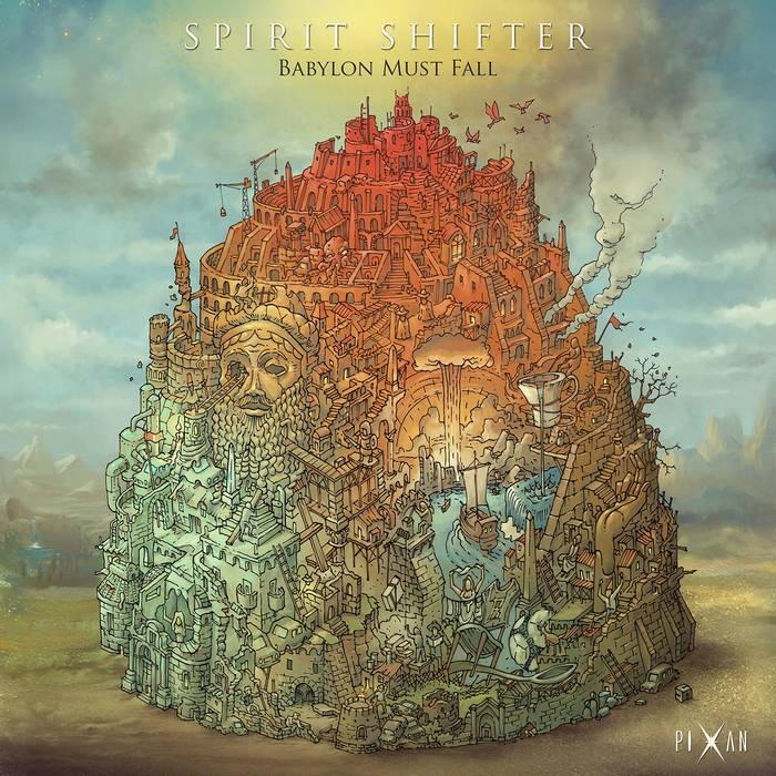 Pixan Recordings - SPIRIT SHIFTER - Babylon Must Fall
