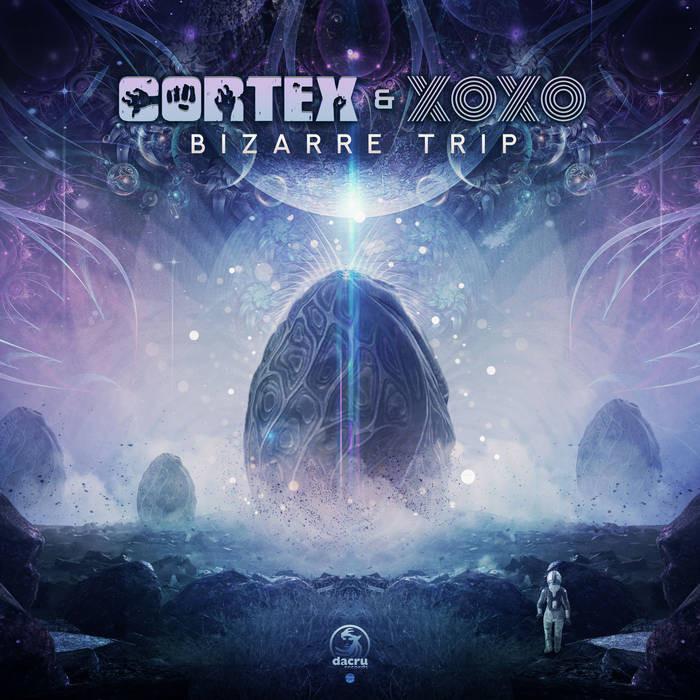 Dacru Records - CORTEX, XOXO - Bizzare Trip