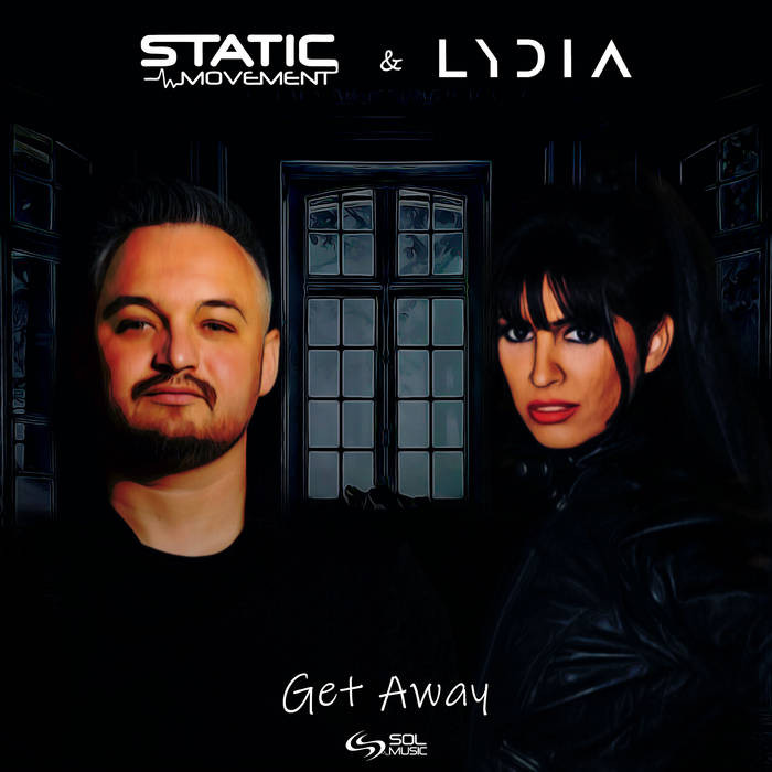 Sol Music - STATIC MOVEMENT, LYDIA - Get Away