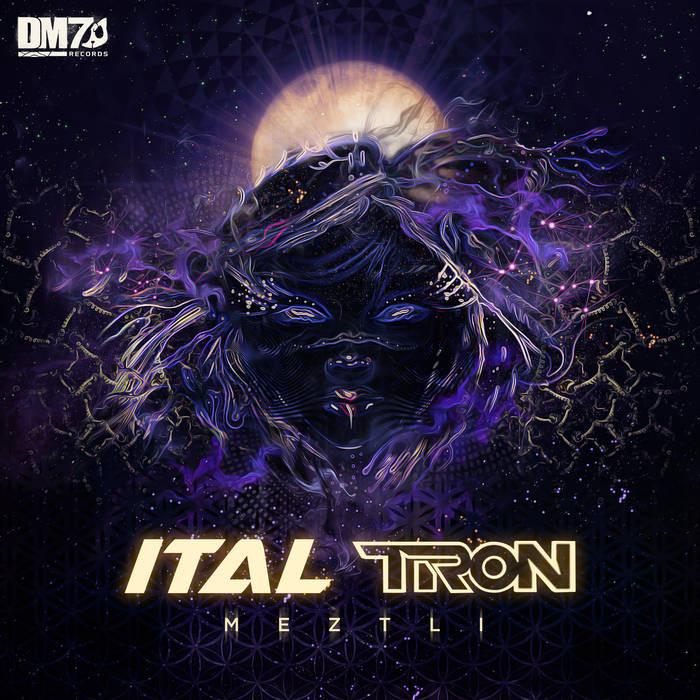 DM7 Records - ITAL, TRON - Meztli