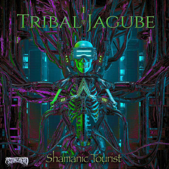 StoneHead Records - TRIBAL JAGUBE - Shamanic Tourist