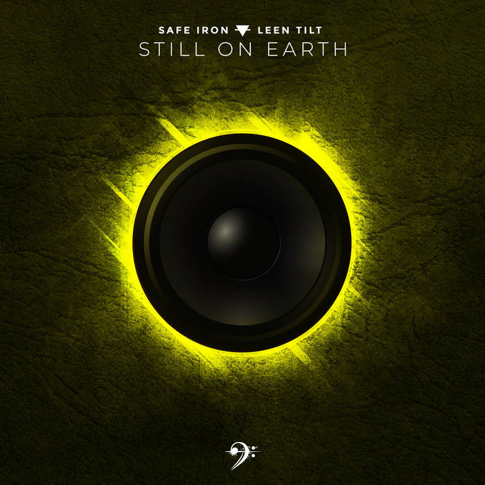 bassclef records - SAFE IRON, LEEN TILT - Still on Earth