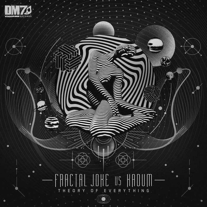 DM7 Records - FRACTAL JOKE, KADUM - Theory of Everything