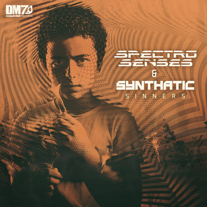 DM7 Records - SPECTRO SENSES, SYNTHATIC - Sinners
