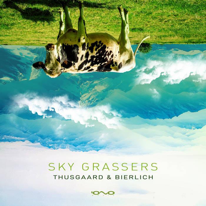 Iono Music - THUSGAARD, BIERLICH - Sky Grassers