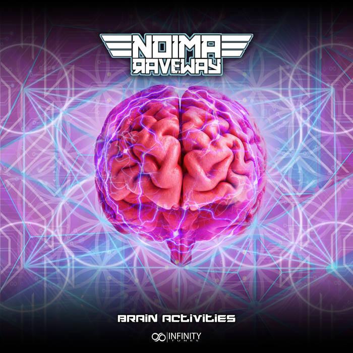 Infinity Tunes Records - NOIMA RAVEWAY - Brain Activities