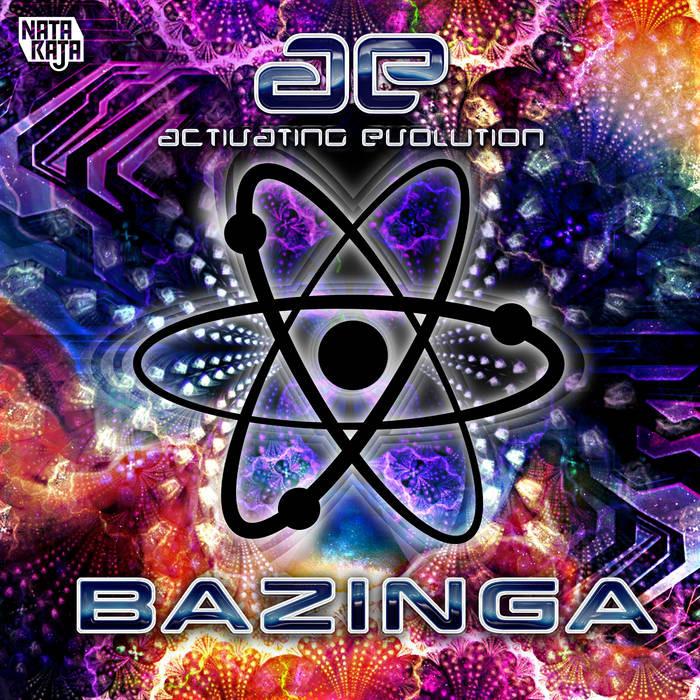 Nataraja Records - ACTIVATING EVOLUTION - Bazinga